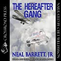 The Hereafter Gang (       UNABRIDGED) by Neal Barrett Narrated by Chet Williamson