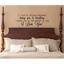 If I Had To Choose Between Loving You And Breathing, I Would Use My Last Breath To Say I Love You vinyl decal wall saying