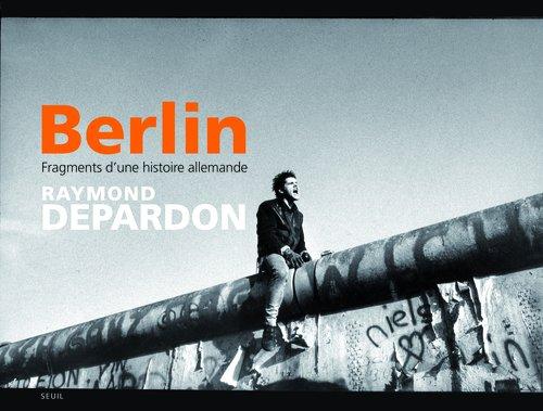 Berlin : Fragments d'une histoire allemande