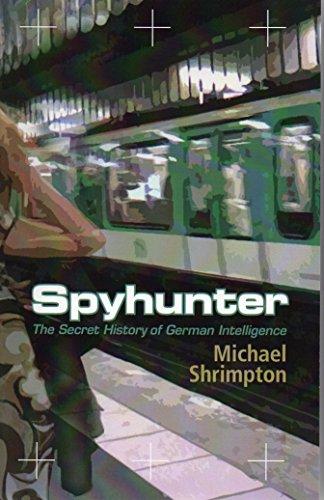 Spyhunter: The Secret History of German Intelligence, by Michael Shrimpton