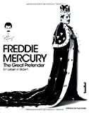 Sean OHara FREDDIE MERCURY - The Great Pretender: Ein Leben in Bildern