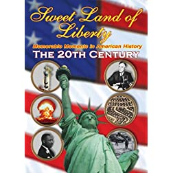 History of the 20th Century - Sweet Land of Liberty