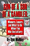 Son of a Son of a Gambler:  Winners, Losers, and What to do when you win the Lottery (Wealth Without Wall Street)