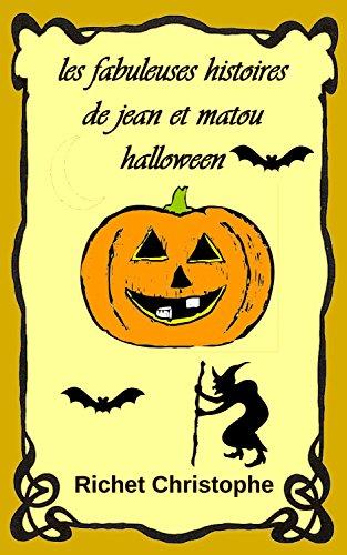 christophe richet - les fabuleuses histoires de Jean et Matou 3 La nuit d'halloween (French Edition)