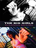 The Big Girls (Thorndike Reviewers' Choice) (0786298499) by Moore, Susanna