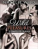 Wild Pleasures - Complete Collection