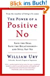 The Power of a Positive No: How to Sa...