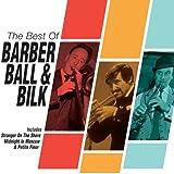The Best Of Barber, Ball & Bilk (set)