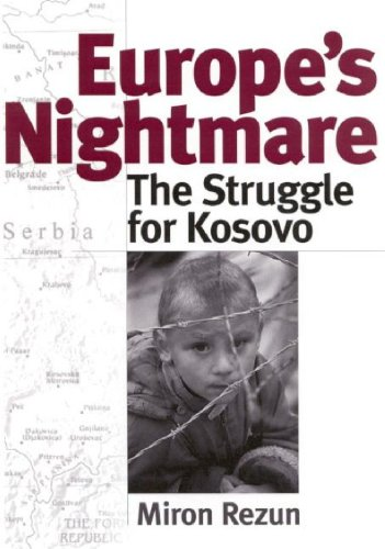 Europe's Nightmare: The Struggle for Kosovo