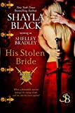 His Stolen Bride (Brother in Arms Book 2) (Brothers in Arms) (Volume 2)