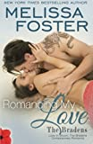 img - for Romancing My Love (Love in Bloom: The Bradens, Book 9) Contemporary Romance (Volume 18) book / textbook / text book
