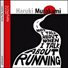 What I Talk About When I Talk About Running (       UNABRIDGED) by Haruki Murakami Narrated by Ray Porter