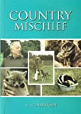 Didriksen (Colin L.). COUNTRY MISCHIEF: TERRIERS, LURCHERS AND THE MEN WHO WORKED THEM AND SOME OF THEIR AMAZING ESCAPADES AND TALES.