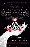 Erin Morgenstern El Circo de la Noche = The Night Circus (Vintage Espanol)
