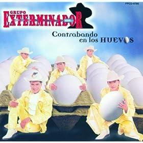 Amazon.com: Contrabando En Los Huevos: Grupo Exterminador: MP3