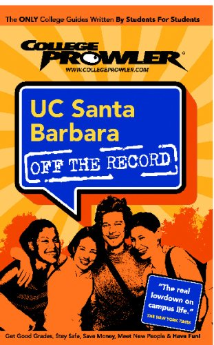 UC Santa Barbara (UCSB): Off the Record - College Prowler (College Prowler: University of California at Santa Barbara Off the R)
