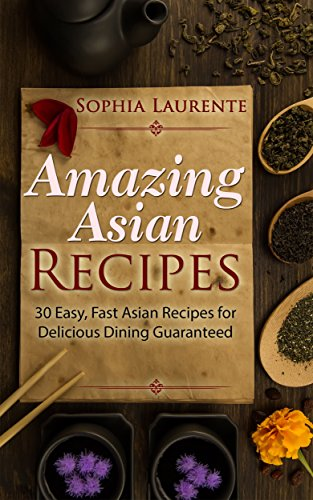 Amazing Asian Recipes by Sophia Laurente ebook deal