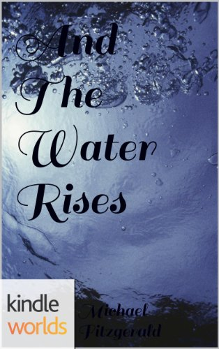 Silo Saga: And The Water Rises  (Kindle Worlds Short Story)