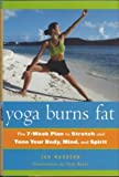 img - for Yoga Burns Fat The 7-Week Plan to Stretch and Tone Your Body, Mind and Spirit by Jan Maddern (2002) Hardcover book / textbook / text book