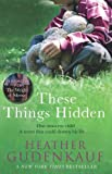 Heather Gudenkauf These Things Hidden