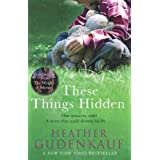 These Things Hiddenby Heather Gudenkauf