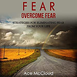 Fear: Overcome Fear Audiobook