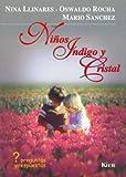 Ninos Indigo Y Cristal / Indigo Children and Crystal: Preguntas Y Respuesta (Spanish Edition) [Paperback]