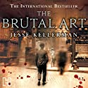 The Brutal Art Audiobook by Jesse Kellerman Narrated by Adam Sims