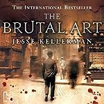 The Brutal Art   Jesse Kellerman