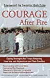 Courage After Fire: Coping Strategies for Troops Returning from Iraq and Afghanistan and Their Families
