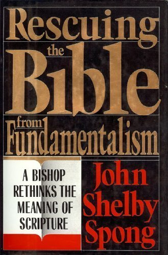 rescuing-the-bible-from-fundamentalism-a-bishop-rethinks-the-meaning-of-scripture