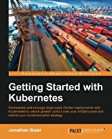 Getting Started with Kubernetes Front Cover
