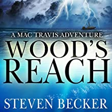 Wood's Reach: Mac Travis Adventures, Book 6 Audiobook by Steven Becker Narrated by Paul J McSorley