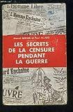 img - for Les Secrets De La Censure Pendant La Guerre book / textbook / text book