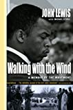 Walking With the Wind: A Memoir of the Movement (0613225805) by Lewis, John
