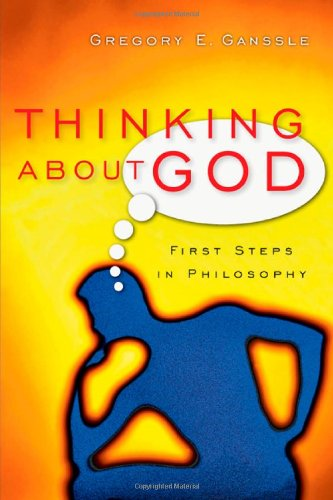 Gregory Ganssle: Thinking About God
