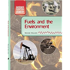 Fuel and the Environment (Core Chemistry/Evans Brothers) Denise Walker