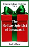 The Holiday Spirit(s) of Lottawatah (Brianna Sullivan Mysteries Book 3)