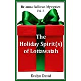 The Holiday Spirit(s) of Lottawatah (Brianna Sullivan Mysteries)