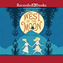 West of the Moon Audiobook by Margi Preus Narrated by Jessica Almasy