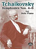 Symphonies Nos. 4-6 for Solo Piano (Dover Music for Piano) (048645729X) by Tchaikovsky, Peter Ilyitch