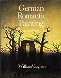 German Romantic Painting (0300029179) by William Vaughan