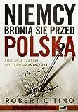 img - for Niemcy bronia sie przed Polska. Ewolucja taktyki Blitzkriegu 1918-1933 (polish) book / textbook / text book