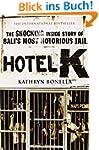 Hotel K: The Shocking Inside Story of...