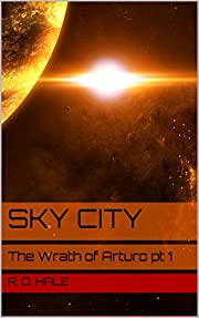 Sky City (The Wrath of Arturo Book 1)