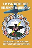 Living with the Shadow Warriors: Stories by the Wives of the Navys Ferret Flyers