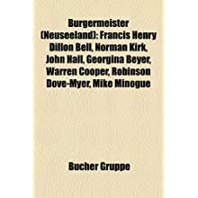 Brgermeister (Neuseeland): Francis Henry Dillon Bell, Norman Kirk, John Hall, Georgina Beyer, Warren Cooper, Robinson...