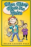 img - for When Mikey Made The Rules (The Mikey Books) (Volume 1) book / textbook / text book