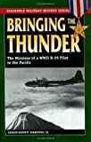 img - for Bringing the Thunder: The Missions of a World War II B-29 Pilot in the Pacific (Stackpole Military History Series) by Robertson Jr., Gordon Bennett (2006) Paperback book / textbook / text book