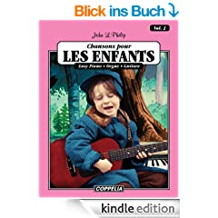 15 Chansons pour enfants vol. 2 - Easy piano, orgue, guitare (15 Chansons pour enfants - Easy piano, orgue, guitare) (French Edition)